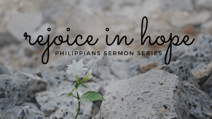 Rejoice in Hope Philippians Sermon Series